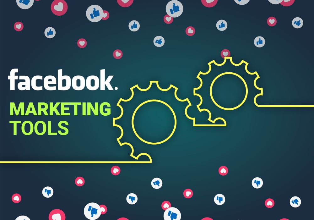 Facebook Marketing Tools for your business