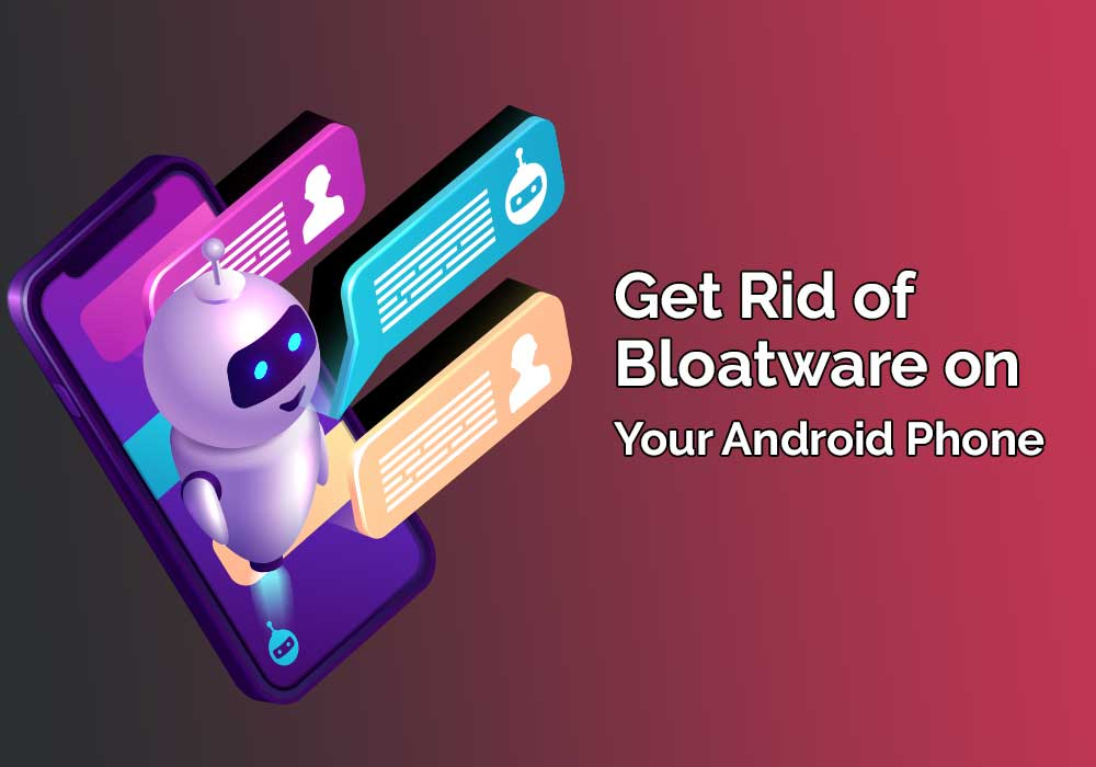 Remove Bloatware From Android Phone
