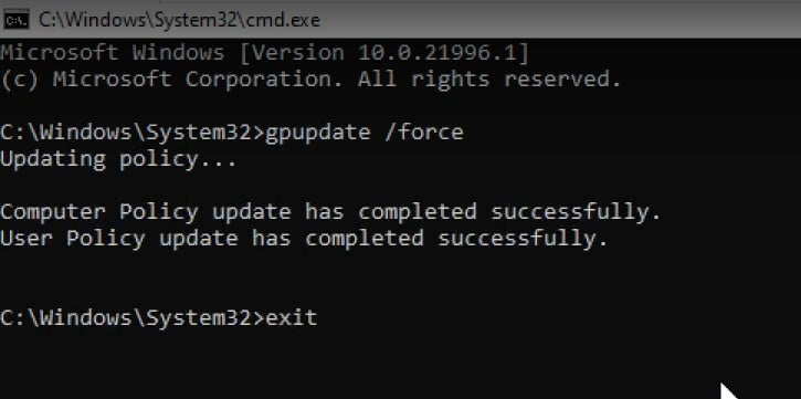 Run the command gpupdate force and exit