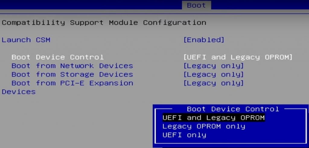 Select Boot device control as UEFI and Legecy OPROM